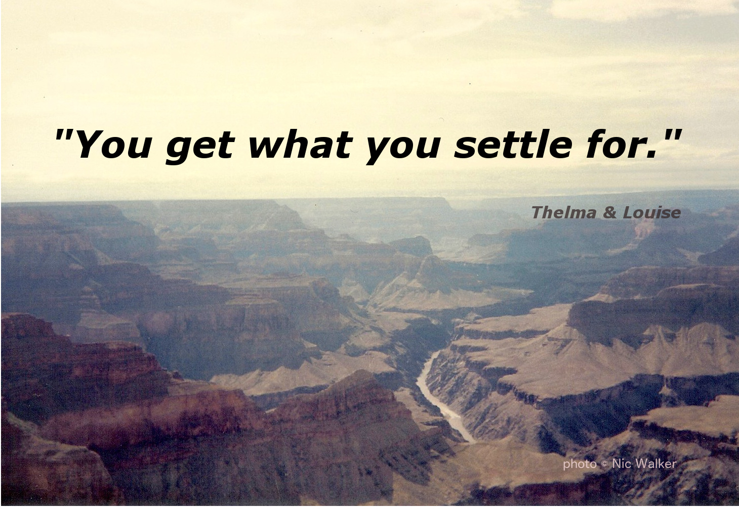 YOU GET WHAT YOU SETTLE FOR - Nicola Walker Catalyst