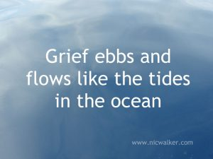 grief ebbs and flows